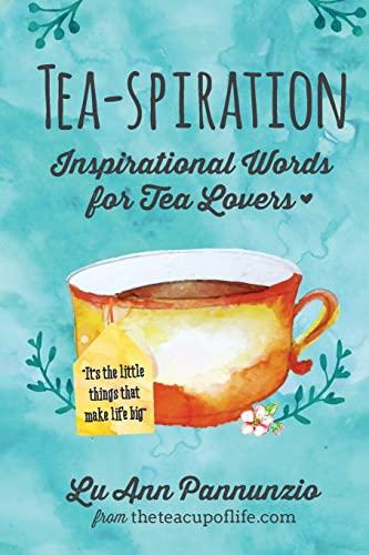 9781633532953: Tea-spiration: Inspirational Words for Tea Lovers