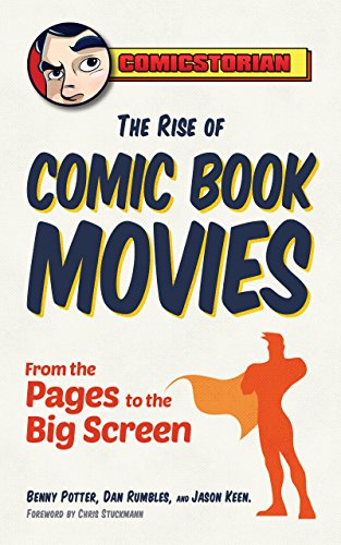 The Rise of Comic Book Movies: From the Pages to the Big Screen 9781633533431 Why We Can't Get Enough of Superhero Movies Recent years show a sea change in Hollywood- the biggest movies come from the pages of comic