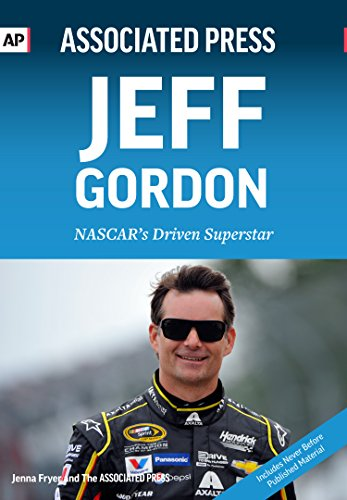 Jeff Gordon: NASCAR's Driven Superstar: Associated Press; Jenna Fryer