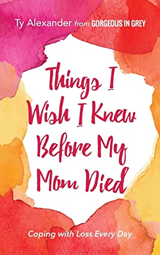 9781633533882: Things I Wish I Knew Before My Mom Died: Coping with Loss Every Day (Grief Gift, Bereavement gift, for readers of Motherless Daughters)