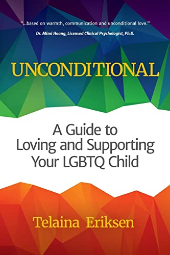 9781633535152: Unconditional: A Guide to Loving and Supporting Your LGBTQ Child
