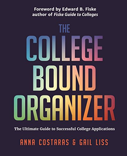 The College Bound Organizer: Your Ultimate Guide to Successful College Applications