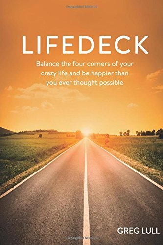 9781633570290: LifeDeck: Balance the four corners of your crazy life and be happier than you ever thought possible.