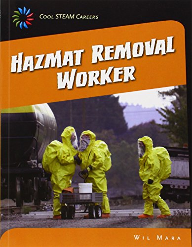 Hazmat Removal Worker (21st Century Skills Library: Cool Steam Careers): Mara, Wil