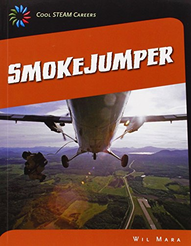Smokejumper (21st Century Skills Library: Cool Steam Careers): Mara, Wil