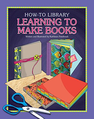 Learning to Make Books (How-to Library): Petelinsek, Kathleen
