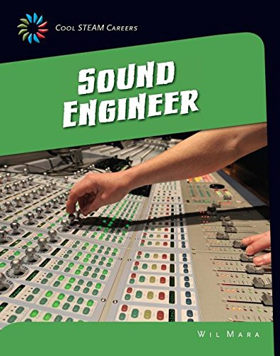Sound Engineer (21st Century Skills Library: Cool Steam Careers): Mara, Wil