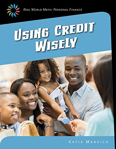 9781633626683: Using Credit Wisely (21st Century Skills Library: Real World Math: Personal Finance)