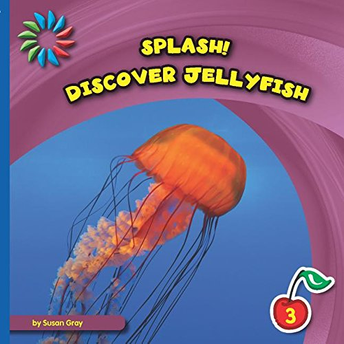 Discover Jellyfish (21st Century Basic Skills Library: Splash!): Gray, Susan H.