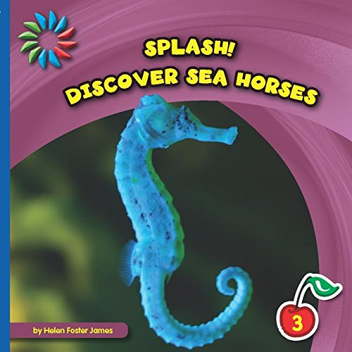Discover Sea Horses (21st Century Basic Skills Library): James, Helen Foster