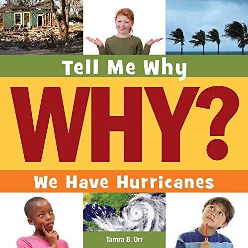 We Have Hurricanes (Tell Me Why Library): Orr, Tamra B.