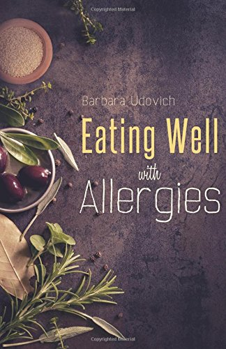 Eating Well with Allergies: Udovich, Barbara
