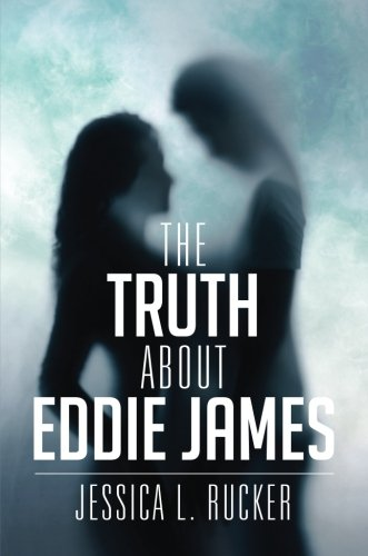 The Truth About Eddie James: Rucker, Jessica L.