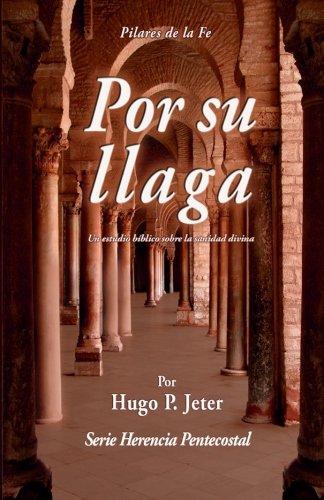9781633680067: Por Sua Llaga: Un estudio biblico sobre la sanidad divina (Spanish Edition)