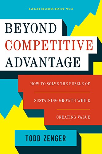 9781633690004: Beyond Competitive Advantage: How to Solve the Puzzle of Sustaining Growth While Creating Value
