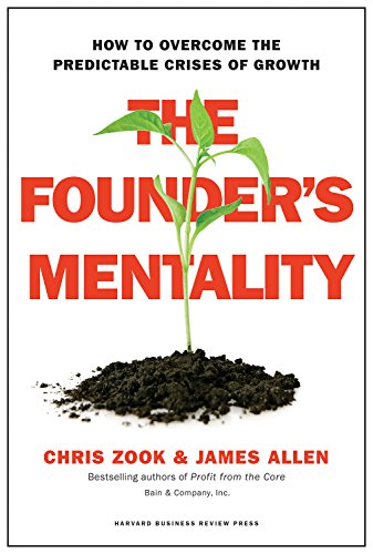 Founder's Mentality : How to Overcome the Predictable Crises of Growth