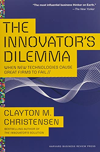 9781633691780: The Innovator's Dilemma: When New Technologies Cause Great Firms to Fail (Harvard Business Publishing)