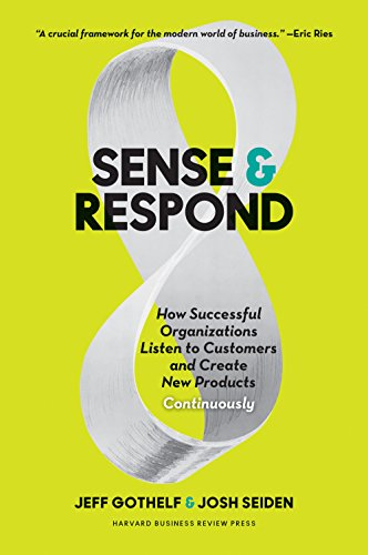 9781633691889: Sense and Respond: How Successful Organizations Listen to Customers and Create New Products Continuously