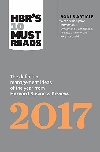 HBR?s 10 Must Reads 2017: The Definitive: Harvard Business Review,