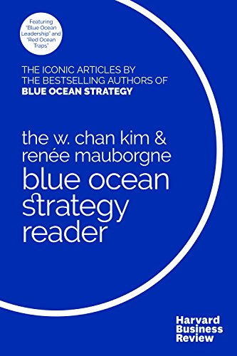 9781633692749: The W. Chan Kim and Renée Mauborgne Blue Ocean Strategy Reader: The iconic articles by bestselling authors W. Chan Kim and Renée Mauborgne