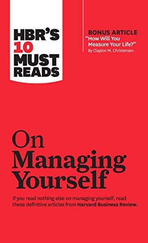 9781633694477: HBR's 10 Must Reads on Managing Yourself (with bonus article How Will You Measure Your Life? by Clayton M. Christensen)