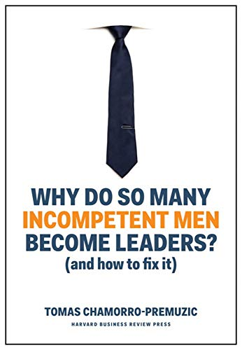 9781633696327: Why Do So Many Incompetent Men Become Leaders?: And How to Fix It