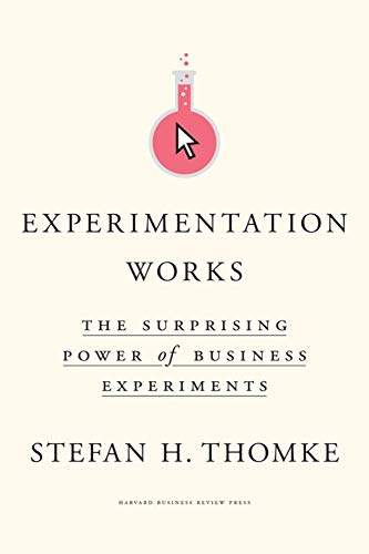 9781633697102: Experimentation Works: The Surprising Power of Business Experiments