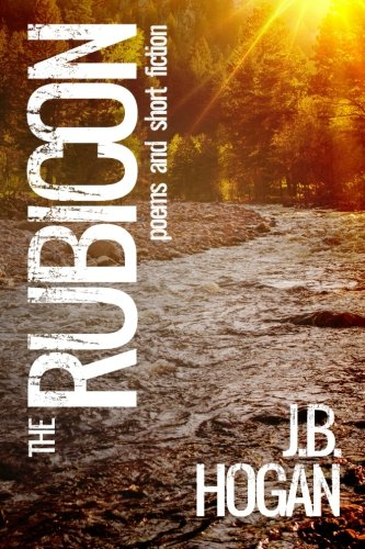 9781633731097: The Rubicon: Poems and Short Fiction