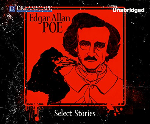 Select Stories of Edgar Allan Poe (Compact Disc): Edgar Allan Poe