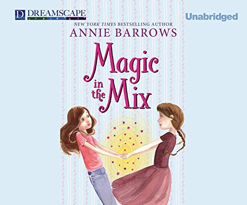 Magic in the Mix (Miri and Molly): Barrows, Annie