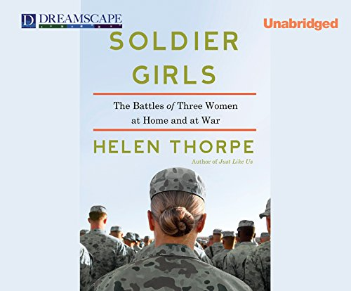 9781633792005: Soldier Girls: The Battles of Three Women at Home and at War