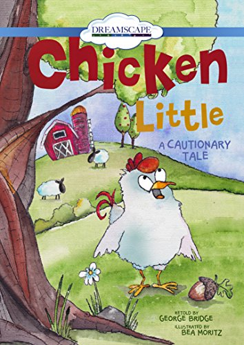 Chicken Little: A Cautionary Tale: George Bridge