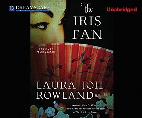 9781633793033: The Iris Fan: A Novel of Feudal Japan (Sano Ichiro Mysteries)