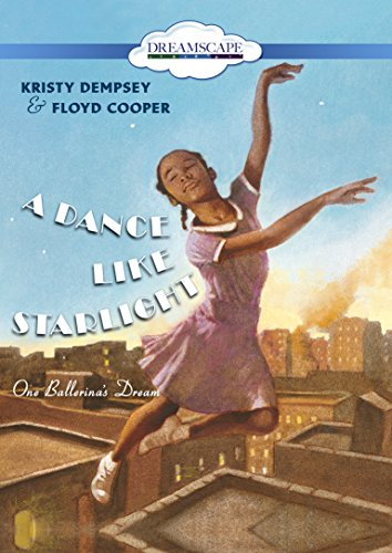 A Dance Like Starlight: One Ballerina s Dream