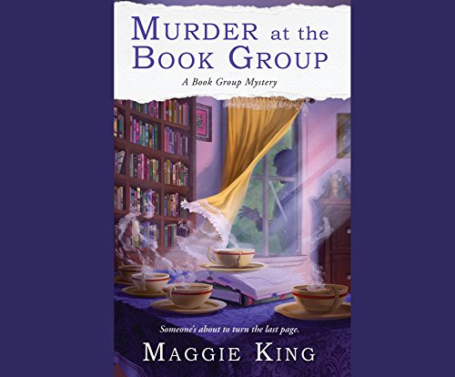 Murder at the Book Group: A Book Group Mystery (Compact Disc): Maggie King