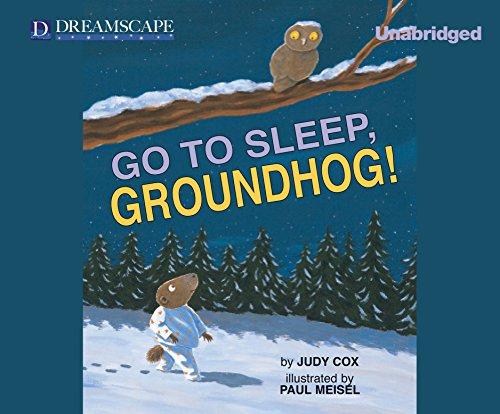 Go to Sleep, Groundhog!: Cox, Judy