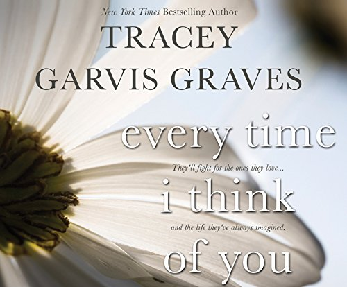 Every Time I Think of You (Compact Disc): Tracey Garvis Graves