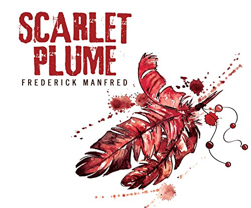 Scarlet Plume: Frederick Manfred