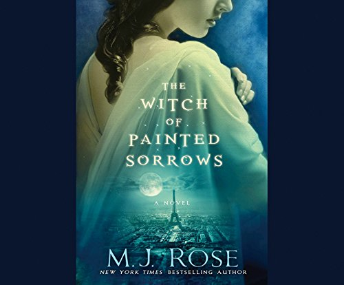 The Witch of Painted Sorrows (The Daughters of La Lune): Rose, M.J.