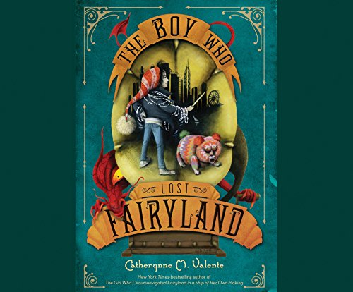 The Boy Who Lost Fairyland (MP3 CD): Catherynne M. Valente