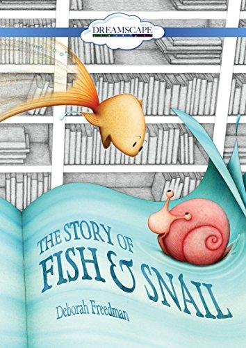 The Story of Fish Snail: Deborah Freedman
