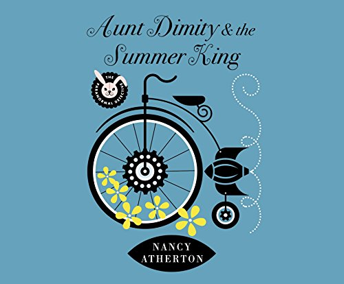 Aunt Dimity and the Summer King (Compact Disc): Nancy Atherton