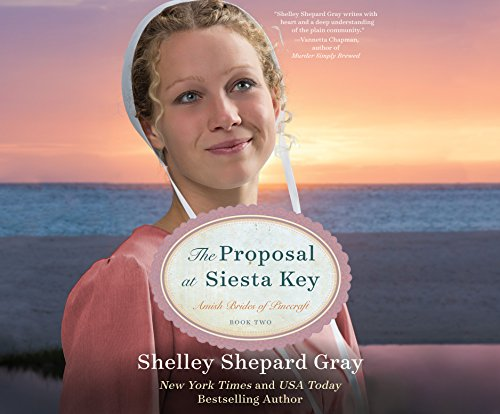 The Proposal at Siesta Key (Compact Disc): Shelley Shepard Gray