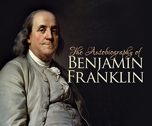 The Autobiography of Benjamin Franklin (Compact Disc): Benjamin Franklin