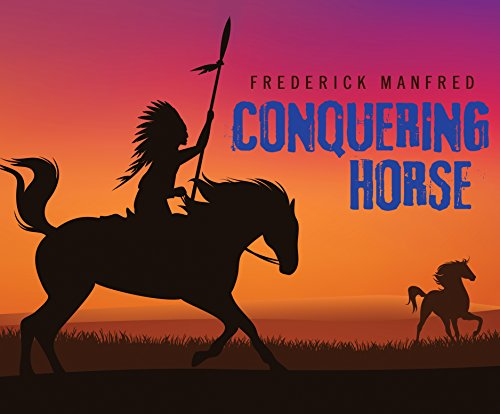 Conquering Horse: Frederick Manfred