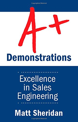 A+ Demonstrations: Excellence in Sales Engineering: Matt Sheridan