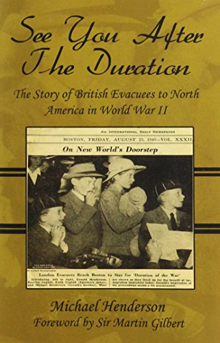 9781633820074: See You After the Duration: The Story of British Evacuees to North America in World War II: Foreword by Sir Martin Gilbert: Large Print Edition