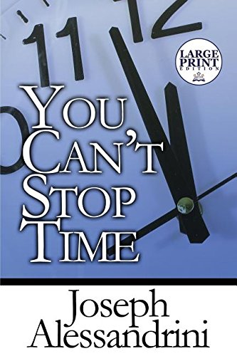 9781633821446: You Can't Stop Time: (Large Print Edition)