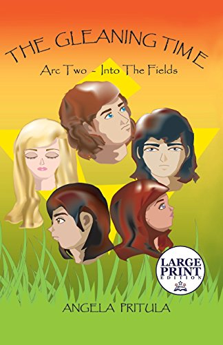 9781633821576: The Gleaning Time: ARC Two - Into the Fields: (Large Print Edition)