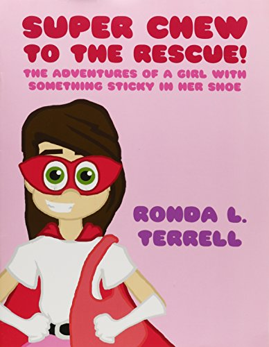 9781633821934: Super Chew to the Rescue!: The Adventures of a Girl with Something Sticky in her Shoe